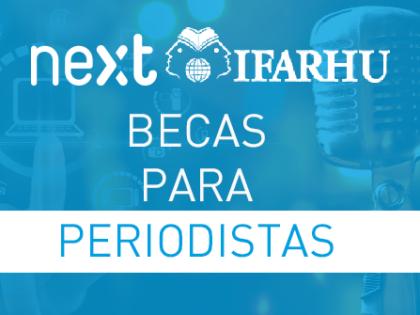 IFARHU y Next IBS convocan un programa de becas para periodistas panameños